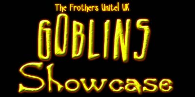 The Frothers Unite! UK Goblin Showcase